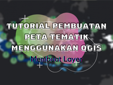 Thumbnail Peta Tematik Membuat Layer